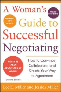 Ebook in inglese Woman's Guide to Successful Negotiating, Second Edition Miller, Jessica , Miller, Lee E.