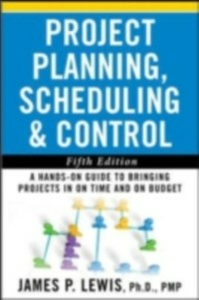 Ebook in inglese Project Planning, Scheduling, and Control: The Ultimate Hands-On Guide to Bringing Projects in On Time and On Budget , Fifth Edition Lewis, James