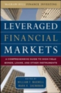 Ebook in inglese Leveraged Financial Markets: A Comprehensive Guide to Loans, Bonds, and Other High-Yield Instruments Maxwell, William , Shenkman, Mark
