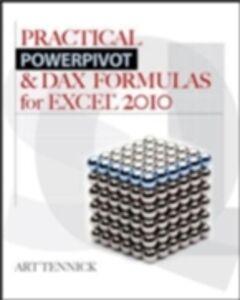 Ebook in inglese Practical PowerPivot & DAX Formulas for Excel 2010 Tennick, Art