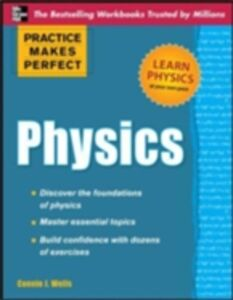 Ebook in inglese Practice Makes Perfect Physics Wells, Connie J.
