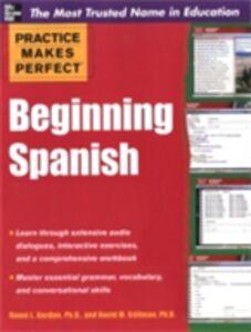 Ebook in inglese Practice Makes Perfect Beginning Spanish Gordon, Ronni , Stillman, David