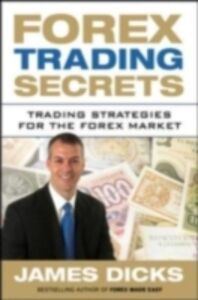 Ebook in inglese Forex Trading Secrets: Trading Strategies for the Forex Market Dicks, James