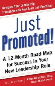 Ebook in inglese Just Promoted! A 12-Month Road Map for Success in Your New Leadership Role, Second Edition Betof, Edward , Betof, Nila