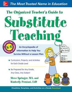 Ebook in inglese Organized Teacher s Guide to Substitute Teaching Persiani, Kimberly , Springer, Steve