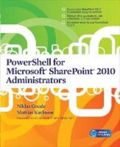 PowerShell for Microsoft SharePoint 2010 Administrators - Niklas Goude,Mattias Karlsson - cover