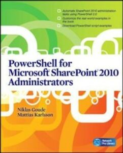 Ebook in inglese PowerShell for Microsoft SharePoint 2010 Administrators Goude, Niklas , Karlsson, Mattias