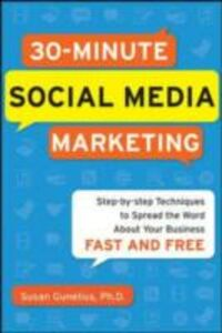 Foto Cover di 30-Minute Social Media Marketing: Step-by-step Techniques to Spread the Word About Your Business, Ebook inglese di Susan Gunelius, edito da McGraw-Hill Education