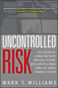 Ebook in inglese Uncontrolled Risk: Lessons of Lehman Brothers and How Systemic Risk Can Still Bring Down the World Financial System Williams, Mark