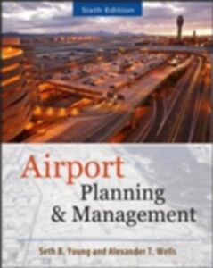 Foto Cover di AIRPORT PLANNING AND MANAGEMENT 6/E, Ebook inglese di Alexander Wells,Seth Young, edito da McGraw-Hill Education
