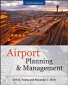 Ebook in inglese AIRPORT PLANNING AND MANAGEMENT 6/E Wells, Alexander , Young, Seth