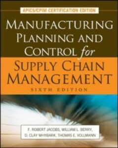 Ebook in inglese Manufacturing Planning and Control for Supply Chain Management Berry, William , Jacobs, F. Robert , Vollmann, Thomas , Whybark, D. Clay