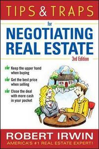 Tips & Traps for Negotiating Real Estate, Third Edition - Robert Irwin - cover