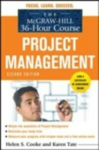 Ebook in inglese McGraw-Hill 36-Hour Course: Project Management, Second Edition Cooke, Helen S. , Tate, Karen