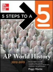 Ebook in inglese 5 Steps to a 5 AP World History, 2012-2013 Edition Martin, Peggy J.