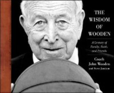 Foto Cover di Wisdom of Wooden: My Century On and Off the Court, Ebook inglese di Steve Jamison,John Wooden, edito da McGraw-Hill Education