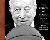 Wisdom of Wooden: My Century On and Off the Court