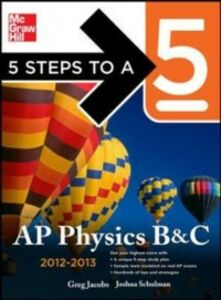 Foto Cover di 5 Steps to a 5 AP Physics B&C, 2012-2013 Edition, Ebook inglese di Greg Jacobs,Joshua Schulman, edito da McGraw-Hill Education