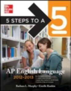 Ebook in inglese 5 Steps to a 5 AP English Language, 2012-2013 Edition Murphy, Barbara , Rankin, Estelle M.
