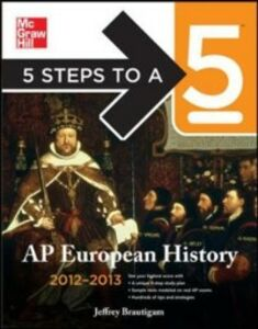 Foto Cover di 5 Steps to a 5 AP European History, 2012-2013 Edition, Ebook inglese di Jeffrey Brautigam, edito da McGraw-Hill Education
