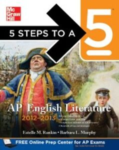 Ebook in inglese 5 Steps to a 5 AP English Literature, 2012-2013 Edition Murphy, Barbara , Rankin, Estelle M.