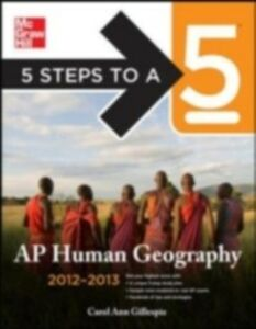 Foto Cover di 5 Steps to a 5 AP Human Geography, 2012-2013 Edition, Ebook inglese di Carol Ann Gillespie, edito da McGraw-Hill Education