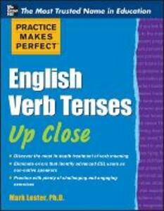 Practice Makes Perfect English Verb Tenses Up Close - Mark Lester - cover