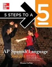 5 Steps to a 5 AP Spanish Language with Download, 2012-2013 Edition