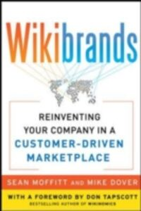 Ebook in inglese WIKIBRANDS: Reinventing Your Company in a Customer-Driven Marketplace Dover, Mike , Moffitt, Sean , Tapscott, Don