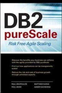Ebook in inglese DB2 pureScale: Risk Free Agile Scaling Awad, Paul , Huras, Matthew , Sachedina, Aamer , Zikopoulos, Paul