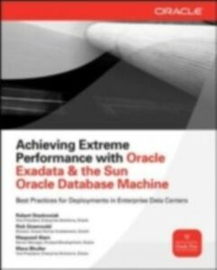 Ebook in inglese Achieving Extreme Performance with Oracle Exadata Alam, Maqsood , Bhuller, Mans , Greenwald, Rick , Stackowiak, Robert