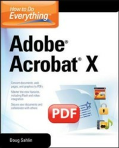 Ebook in inglese How to Do Everything Adobe Acrobat X Sahlin, Doug