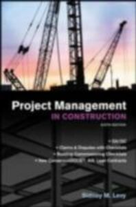 Ebook in inglese Project Management in Construction, Sixth Edition Levy, Sidney