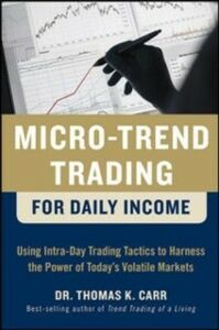 Foto Cover di Micro-Trend Trading for Daily Income: Using Intra-Day Trading Tactics to Harness the Power of Today's Volatile Markets, Ebook inglese di Thomas K. Carr, edito da McGraw-Hill Education