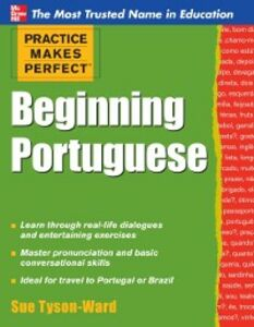 Foto Cover di Practice Makes Perfect Beginning Portuguese, Ebook inglese di Sue Tyson-Ward, edito da McGraw-Hill Education