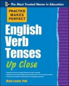 Ebook in inglese Practice Makes Perfect English Verb Tenses Up Close Lester, Mark