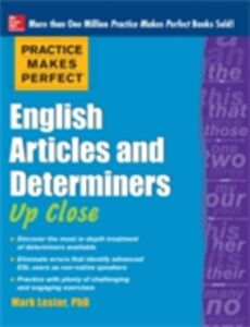 Ebook in inglese Practice Makes Perfect English Articles and Determiners Up Close Lester, Mark