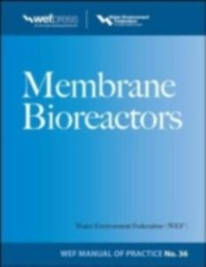 Foto Cover di Membrane BioReactors WEF Manual of Practice No. 36, Ebook inglese di Water Environment Federation, edito da McGraw-Hill Education