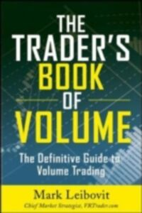 Foto Cover di Trader's Book of Volume: The Definitive Guide to Volume Trading, Ebook inglese di Mark Leibovit, edito da McGraw-Hill Education