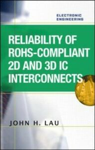 Ebook in inglese Reliability of RoHS-Compliant 2D and 3D IC Interconnects Lau, John