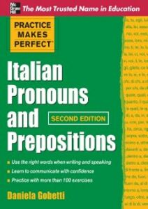 Ebook in inglese Practice Makes Perfect Italian Pronouns And Prepositions, Second Edition Gobetti, Daniela