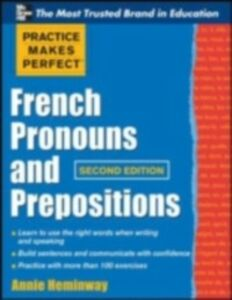 Foto Cover di Practice Makes Perfect French Pronouns and Prepositions, Second Edition, Ebook inglese di Annie Heminway, edito da McGraw-Hill Education