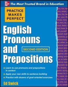 Libro in inglese Practice Makes Perfect English Pronouns and Prepositions  - Ed Swick