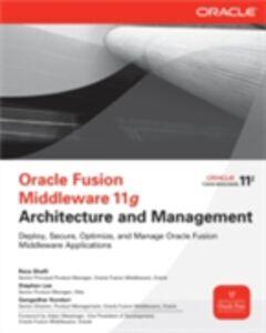 Foto Cover di Oracle Fusion Middleware 11g Architecture and Management, Ebook inglese di AA.VV edito da McGraw-Hill Education