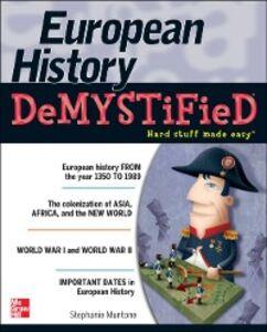 Foto Cover di European History DeMYSTiFieD, Ebook inglese di Stephanie Muntone, edito da McGraw-Hill Education