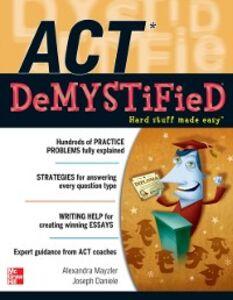 Foto Cover di ACT DeMYSTiFieD, Ebook inglese di Joseph Daniele,Alexandra Mayzler, edito da McGraw-Hill Education