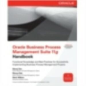Ebook in inglese Oracle Business Process Management Suite 11g Handbook Das, Manoj , Deb, Manas , Wilkins, Mark