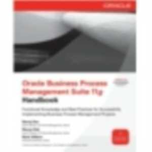 Ebook in inglese Oracle Business Process Management Suite 11g Handbook Das, Manoj , Deb, Manas , Wilkins, Mark