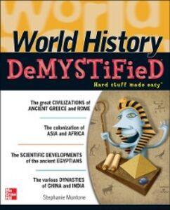 Foto Cover di World History DeMYSTiFieD, Ebook inglese di Stephanie Muntone, edito da McGraw-Hill Education