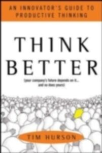 Ebook in inglese Think Better: An Innovator's Guide to Productive Thinking Hurson, Tim